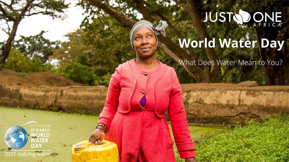 World Water Day 2021 - What Does Water Mean to You? Just One Africa